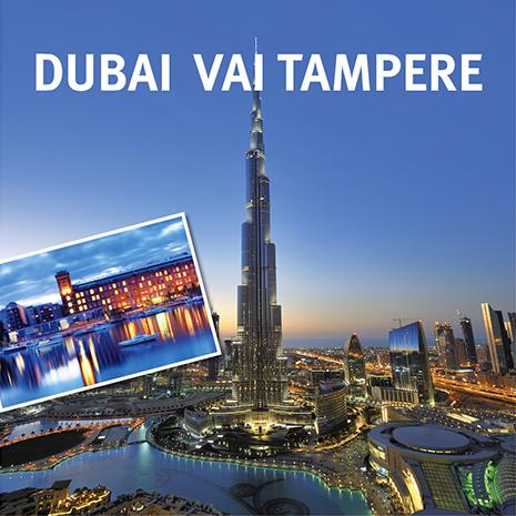 Dubai vai Tampere? Voita majoitus!